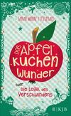 Vergrößerte Darstellung Cover: Das Apfelkuchenwunder oder Die Logik des Verschwindens. Externe Website (neues Fenster)