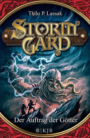 Stormgard 01: Der Auftrag der Götter