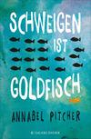 Schweigen ist Goldfisch