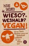 Vergrößerte Darstellung Cover: Wieso? Weshalb? Vegan!. Externe Website (neues Fenster)