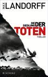 Vergrößerte Darstellung Cover: Die Siedlung der Toten. Externe Website (neues Fenster)