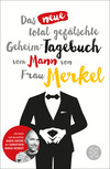 Vergrößerte Darstellung Cover: Das neue total gefälschte Geheim-Tagebuch vom Mann von Frau Merkel. Externe Website (neues Fenster)