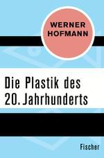 Die Plastik des 20. Jahrhunderts