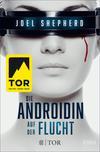 Vergrößerte Darstellung Cover: Die Androidin - Auf der Flucht. Externe Website (neues Fenster)