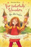 Vergrößerte Darstellung Cover: Vier zauberhafte Schwestern - Wie alles begann: Flame und die Kraft des Feuers. Externe Website (neues Fenster)