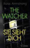 Vergrößerte Darstellung Cover: The Watcher - Sie sieht dich. Externe Website (neues Fenster)