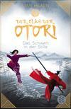 Vergrößerte Darstellung Cover: Der Clan der Otori. Das Schwert in der Stille. Externe Website (neues Fenster)