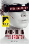 Vergrößerte Darstellung Cover: Die Androidin - Zwischen allen Fronten. Externe Website (neues Fenster)