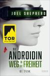 Vergrößerte Darstellung Cover: Die Androidin - Weg in die Freiheit. Externe Website (neues Fenster)