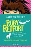 Vergrößerte Darstellung Cover: Ruby Redfort - Tödlicher als Verrat. Externe Website (neues Fenster)
