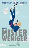 Vergrößerte Darstellung Cover: Mister Weniger. Externe Website (neues Fenster)