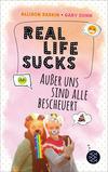 Vergrößerte Darstellung Cover: Real Life Sucks. Außer uns sind alle bescheuert. Externe Website (neues Fenster)