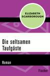 Vergrößerte Darstellung Cover: Die seltsamen Taufgäste. Externe Website (neues Fenster)