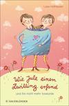 Vergrößerte Darstellung Cover: Wie Jule einen Zwilling erfand und ihn nicht mehr loswurde. Externe Website (neues Fenster)