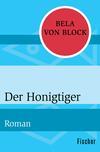 Vergrößerte Darstellung Cover: Der Honigtiger. Externe Website (neues Fenster)
