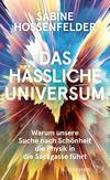 Vergrößerte Darstellung Cover: Das hässliche Universum. Externe Website (neues Fenster)