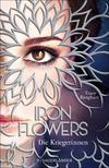 Iron Flowers 2 - Die Kriegerinnen
