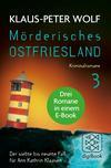 Vergrößerte Darstellung Cover: Mörderisches Ostfriesland III. Ann Kathrin Klaasens siebter bis neunter Fall in einem E-Book. Externe Website (neues Fenster)