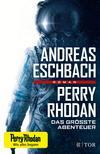 Vergrößerte Darstellung Cover: Perry Rhodan - Das größte Abenteuer. Externe Website (neues Fenster)