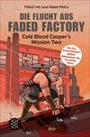Die Flucht aus Faded Factory