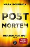 Vergrößerte Darstellung Cover: Post Mortem- Herzen aus Wut. Externe Website (neues Fenster)