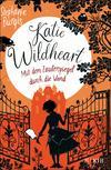 Katie Wildheart - Mit dem Zauberspiegel durch die Wand