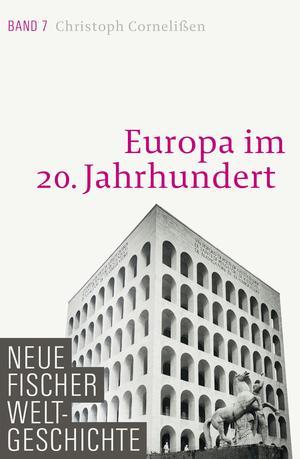 Neue Fischer Weltgeschichte. Band 7
