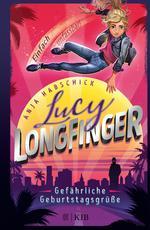 Cover des Buches Lucy Longfinger - einfach unfassbar!: Gefährliche Geburtstagsgrüße