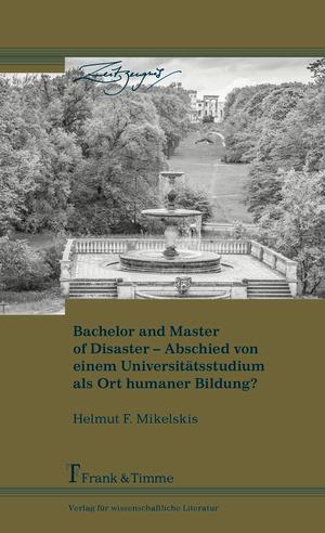 Bachelor and Master of Desaster - Abschied von einem Universitätsstudium als Ort humaner Bildung