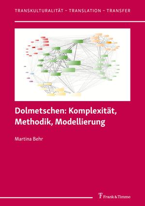 Dolmetschen: Komplexität, Methodik, Modellierung