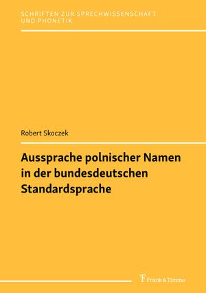 Aussprache polnischer Namen in der bundesdeutschen Standardsprache