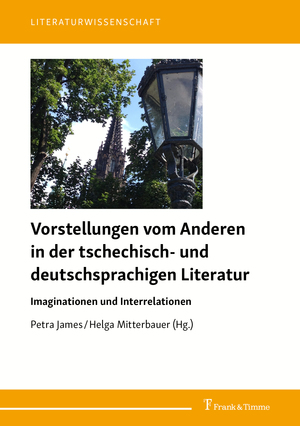 Vorstellungen vom Anderen in der tschechisch- und deutschsprachigen Literatur