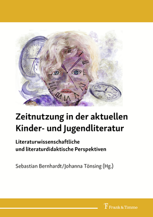 Zeitnutzung in der aktuellen Kinder- und Jugendliteratur