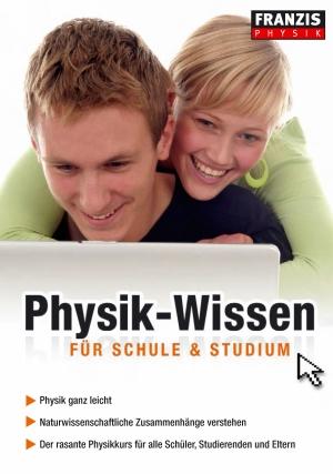 Physik-Wissen für Schule und Studium