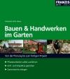 Bauen- und Handwerken im Garten