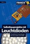 Selbstbauprojekte mit Leuchtdioden