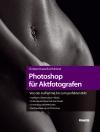 Vergrößerte Darstellung Cover: Photoshop für Aktfotografen. Externe Website (neues Fenster)
