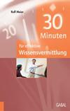 30 Minuten für effektive Wissensvermittlung