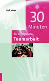 Vergrößerte Darstellung Cover: 30 Minuten für erfolgreiche Teamarbeit. Externe Website (neues Fenster)