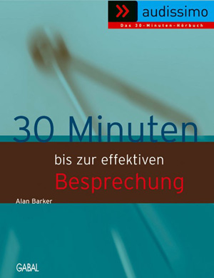 30 Minuten bis zur effektiven Besprechung