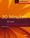 30 Minuten für mehr Durchsetzungskraft