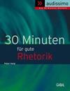 Vergrößerte Darstellung Cover: 30 Minuten für gute Rhetorik. Externe Website (neues Fenster)