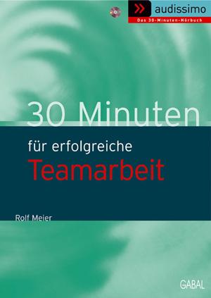 30 Minuten für erfolgreiche Teamarbeit
