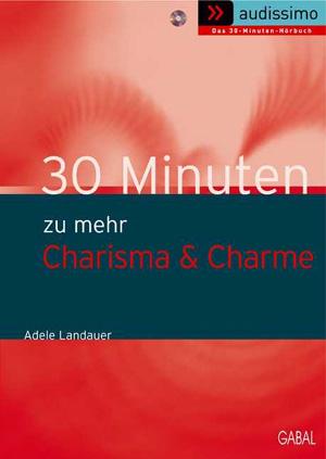 30 Minuten zu mehr Charisma & Charme