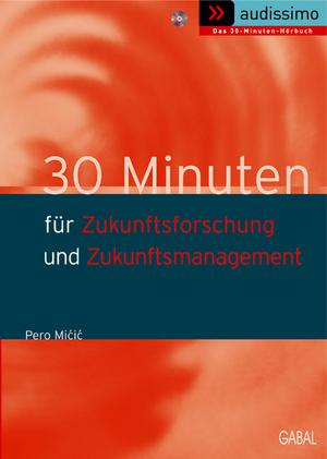 30 Minuten für Zukunftsforschung und Zukunftsmanagement