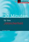 30 Minuten für Ihre Jobsicherheit