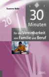Vergrößerte Darstellung Cover: 30 Minuten für die Vereinbarkeit von Familie und Beruf. Externe Website (neues Fenster)