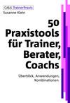 50 Praxistools für Trainer, Berater, Coachs