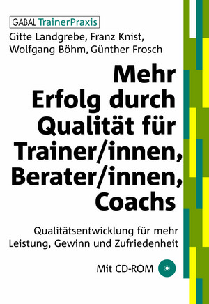 Mehr Erfolg durch Qualität für Trainer/-innen, Berater/-innen, Coachs