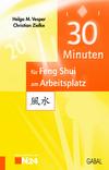 Vergrößerte Darstellung Cover: 30 Minuten für Feng Shui am Arbeitsplatz. Externe Website (neues Fenster)